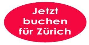 Jetzt buchen für Zürich